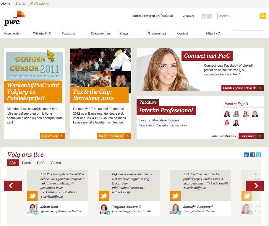 De recruitmentsite Werkenbijpwc.nl is door de vakjury van de Gouden Cursor uitgeroepen tot beste recruitmentsite van Nederland 2011, gevolgd door de recruitmentsites van De Brauw (runner-up) en Deloitte (second runner-up). De Gouden PublieksCursor, de publieksprijs voor de meest aansprekende recruitmentsite, is tevens gegaan naar PwC. De tweede en derde plaats […]