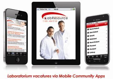 LabResource heeft op 1 juli 2011 de allereerste laboratorium & science vacature App voor smartphones en tablets (Apple en Android) gelanceerd. Met gemiddeld 130 vacatures verspreid door het land, een goed totaaloverzicht van alle baanmogelijkheden voor laboranten, analisten, wetenschappers en aanverwante werkzoekenden. De ontwikkelingen binnen de recruitment branche gaan ontzettend […]